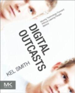 Foto Cover di Digital Outcasts, Ebook inglese di Kel Smith, edito da Elsevier Science