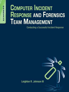 Ebook in inglese Computer Incident Response and Forensics Team Management Johnson, Leighton