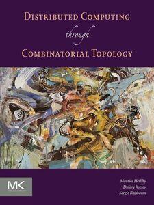 Foto Cover di Distributed Computing Through Combinatorial Topology, Ebook inglese di AA.VV edito da Elsevier Science