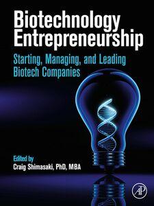 Foto Cover di Biotechnology Entrepreneurship, Ebook inglese di Craig Shimasaki, edito da Elsevier Science