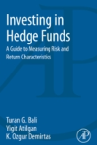 Ebook in inglese Investing in Hedge Funds Atilgan, Yigit , Bali, Turan , Demirtas, Ozgur