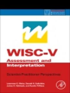 Ebook in inglese WISC-V Assessment and Interpretation Holdnack, James A. , Prifitera, Aurelio , Saklofske, Donald H. , Weiss, Lawrence G.