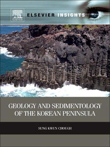Foto Cover di Geology and Sedimentology of the Korean Peninsula, Ebook inglese di Sung Kwun Chough, edito da Elsevier Science