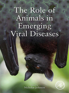 Ebook in inglese The Role of Animals in Emerging Viral Diseases -, -