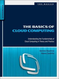 Ebook in inglese The Basics of Cloud Computing Castrillo, Ileana , Rountree, Derrick
