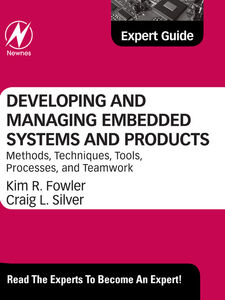 Foto Cover di Developing and Managing Embedded Systems and Products, Ebook inglese di Kim Fowler, edito da Elsevier Science