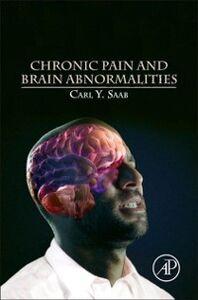 Ebook in inglese Chronic Pain and Brain Abnormalities Saab, Carl Y.