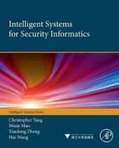 Intelligent Systems for Security Informatics