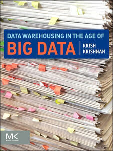 Foto Cover di Data Warehousing in the Age of Big Data, Ebook inglese di Krish Krishnan, edito da Elsevier Science