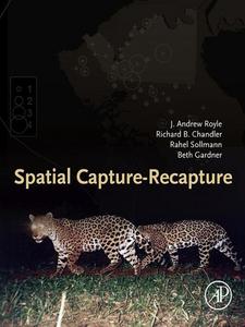 Ebook in inglese Spatial Capture-Recapture Chandler, Richard B. , Gardner, Beth , Royle, J. Andrew , Sollmann, Rahel