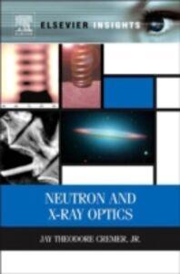 Ebook in inglese Neutron and X-ray Optics Jay Theodore Cremer, Jr.