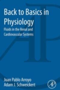 Foto Cover di Back to Basics in Physiology, Ebook inglese di Juan Pablo Arroyo,Adam J. Schweickert, edito da Elsevier Science