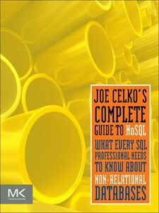 Ebook in inglese Joe Celko's Complete Guide to NoSQL Celko, Joe