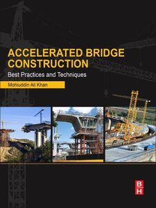 Foto Cover di Accelerated Bridge Construction, Ebook inglese di Mohiuddin Ali Khan, edito da Elsevier Science