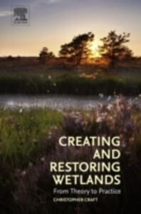 Ebook in inglese Creating and Restoring Wetlands Craft, Christopher