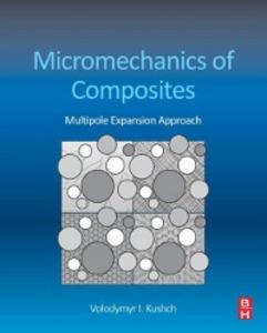 Ebook in inglese Micromechanics of Composites Kushch, Volodymyr
