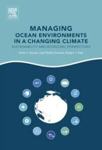 Ebook in inglese Managing Ocean Environments in a Changing Climate Diaz, Robert J. , Noone, Kevin J. , Sumaila, Ussif Rashid