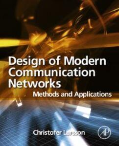 Ebook in inglese Design of Modern Communication Networks Larsson, Christofer