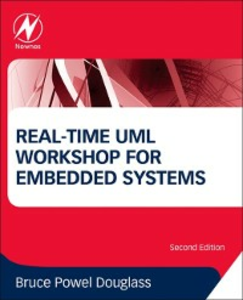 Ebook in inglese Real-Time UML Workshop for Embedded Systems Douglass, Bruce Powel