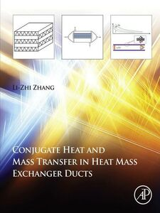 Ebook in inglese Conjugate Heat and Mass Transfer in Heat Mass Exchanger Ducts Zhang, Li-Zhi