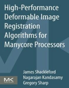 Foto Cover di High Performance Deformable Image Registration Algorithms for Manycore Processors, Ebook inglese di AA.VV edito da Elsevier Science