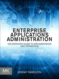 Ebook in inglese Enterprise Applications Administration Faircloth, Jeremy