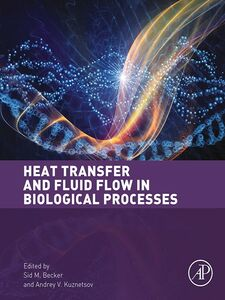 Ebook in inglese Heat Transfer and Fluid Flow in Biological Processes -, -