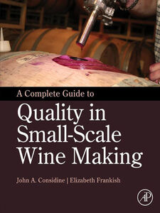 Ebook in inglese A Complete Guide to Quality in Small-Scale Wine Making Considine, John Anthony , Frankish, Elizabeth