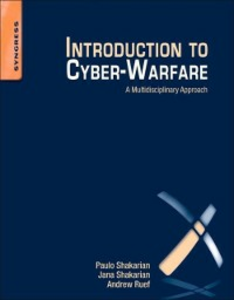 Ebook in inglese Introduction to Cyber-Warfare Ruef, Andrew , Shakarian, Jana , Shakarian, Paulo