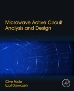 Foto Cover di Microwave Active Circuit Analysis and Design, Ebook inglese di Izzat Darwazeh,Clive Poole, edito da Elsevier Science