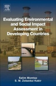 Foto Cover di Evaluating Environmental and Social Impact Assessment in Developing Countries, Ebook inglese di S. M. Zobaidul Kabir,Salim Momtaz, edito da Elsevier Science