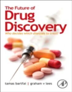 Ebook in inglese Future of Drug Discovery Bartfai, Tamas , Lees, Graham V.