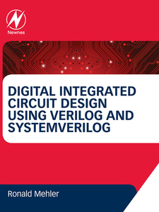 Ebook in inglese Digital Integrated Circuit Design Using Verilog and Systemverilog Mehler, Ronald W.