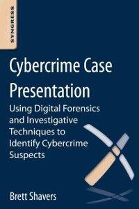 Ebook in inglese Cybercrime Case Presentation Shavers, Brett