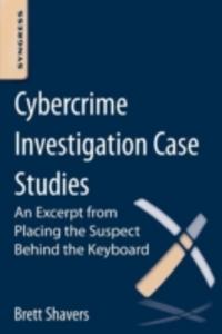 Ebook in inglese Cybercrime Investigation Case Studies Shavers, Brett