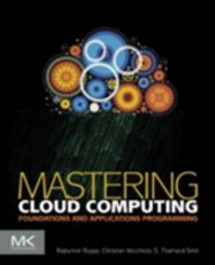 Ebook in inglese Mastering Cloud Computing Buyya, Rajkumar , Selvi, S.Thamarai , Vecchiola, Christian