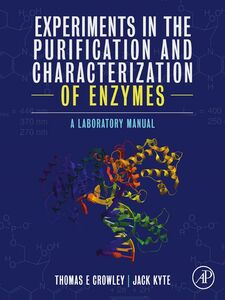 Foto Cover di Experiments in the Purification and Characterization of Enzymes, Ebook inglese di Thomas E. Crowley,Jack Kyte, edito da Elsevier Science
