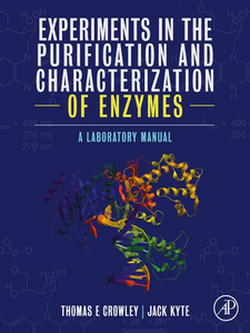 Ebook in inglese Experiments in the Purification and Characterization of Enzymes Crowley, Thomas E. , Kyte, Jack