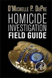 Ebook in inglese Homicide Investigation Field Guide DuPre, D'Michelle P.