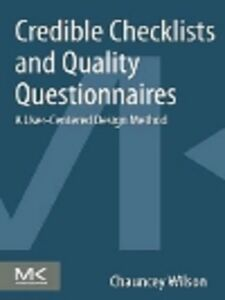 Foto Cover di Credible Checklists and Quality Questionnaires, Ebook inglese di Chauncey Wilson, edito da Elsevier Science