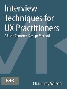 Foto Cover di Interview Techniques for UX Practitioners, Ebook inglese di Chauncey Wilson, edito da Elsevier Science