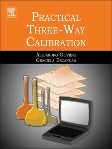 Foto Cover di Practical Three-Way Calibration, Ebook inglese di Graciela M. Escandar,Alejandro Olivieri, edito da Elsevier Science