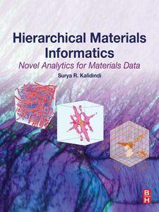 Foto Cover di Hierarchical Materials Informatics, Ebook inglese di Surya R. Kalidindi, edito da Elsevier Science