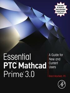 Foto Cover di Essential PTC® Mathcad Prime® 3.0, Ebook inglese di Brent Maxfield, edito da Elsevier Science