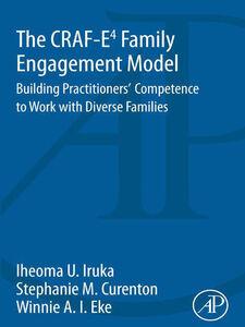 Foto Cover di The CRAF-E4 Family Engagement Model, Ebook inglese di AA.VV edito da Elsevier Science