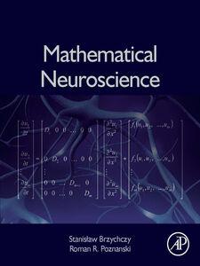 Ebook in inglese Mathematical Neuroscience Brzychczy, Stanislaw , Poznanski, Roman R.