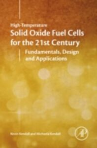 Foto Cover di High-temperature Solid Oxide Fuel Cells for the 21st Century, Ebook inglese di Kevin Kendall,Michaela Kendall, edito da Elsevier Science