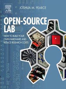 Foto Cover di Open-Source Lab, Ebook inglese di Joshua M. Pearce, edito da Elsevier Science