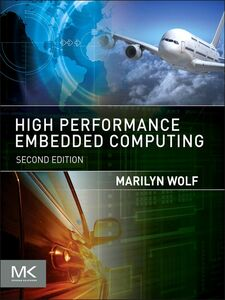 Foto Cover di High-Performance Embedded Computing, Ebook inglese di Marilyn Wolf, edito da Elsevier Science
