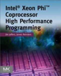 Ebook in inglese Intel Xeon Phi Coprocessor High-Performance Programming Jeffers, James , Reinders, James